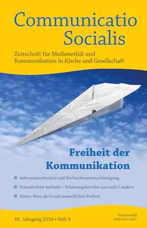 Neue Ausgabe (04/16) von Communicatio Socialis zum Thema Freiheit der Kommunikation erschienen